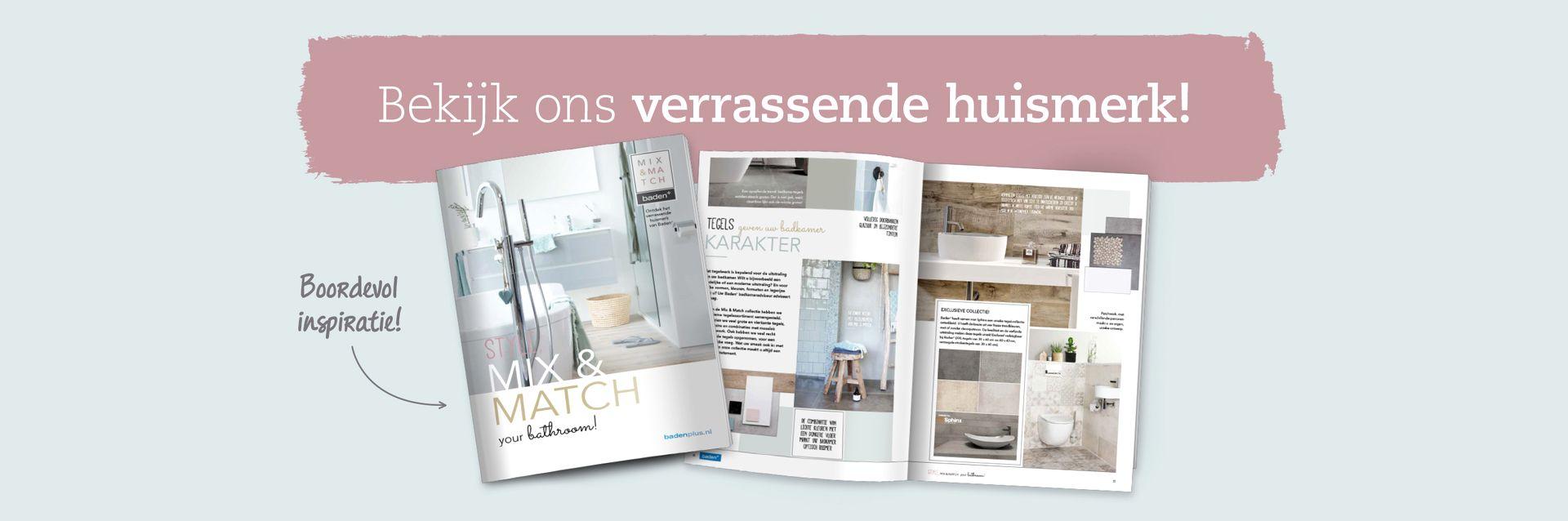 Mix & Match huismerkbrochure - Baden+ specialist in complete badkamers