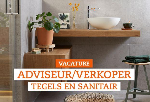 Vacature Adviseur Tegels en Sanitair - 40 uur - Vacature Adviseur tegels & sanitair - profiel en achtergrond